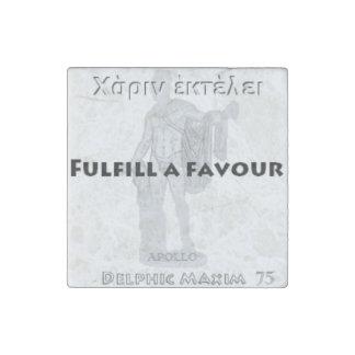 Delphic Maxim #75 - Fulfill A Favour Stone Magnet