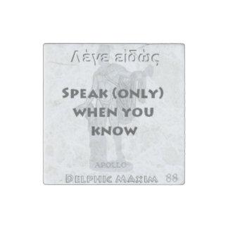 Delphic Maxim #88 - Speak When You Know Stone Magnet