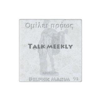 Delphic Maxim #91 - Talk Meekly Stone Magnet