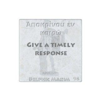 Delphic Maxim #98 - Give A Timely Response Stone Magnet