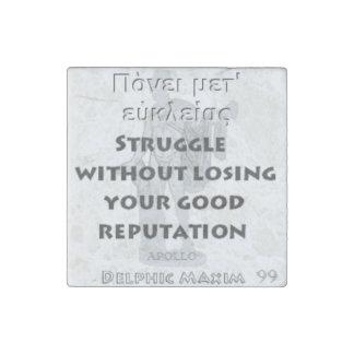 Delphic Maxim #99 - Struggle Not Losing Reputation Stone Magnet