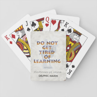 Delphic Maxim DO NOT GET TIRED OF LEARNING Poker Cards
