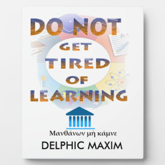 Delphic Maxim DO NOT GET TIRED OF LEARNING Plaque