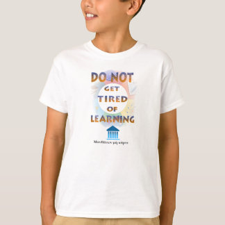 Delphic Maxim DO NOT GET TIRED OF LEARNING T-Shirt