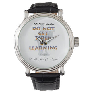 Delphic Maxim DO NOT GET TIRED OF LEARNING Wristwatch