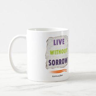 Delphic Maxim LIVE WITHOUT SORROW Classic White Coffee Mug