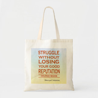 Delphic Maxim STRUGGLE WITHOUT LOSING REPUTATION Tote Bag