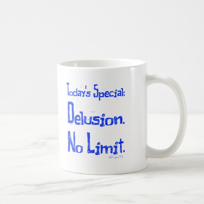 Delusion Coffee Mug