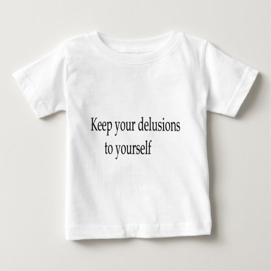 Delusional apparel baby T-Shirt