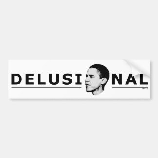 Delusional Car Bumper Sticker