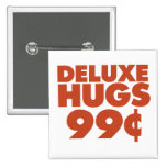 Deluxe Hugs 99 cents 2 Inch Square Button