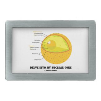 Delve Into My Nuclear Core (Cell Nucleus Attitude) Rectangular Belt Buckles