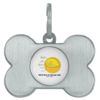 Delve Into My Nuclear Core (Cell Nucleus Attitude) Pet Tag