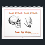 """Dem Bones Calendar<br><div class=""""desc"""">Dem Bones Calendar Stuck for a strange present? Here is just what the doctor ordered. A calendar of the bones, and a few soft bits, of the human body. Each month has a different section of the human skeleton, starting with the skull and progressing to the feet then the heart...</div>"""