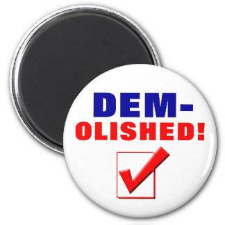 DEM-OLISHED! FRIDGE MAGNET