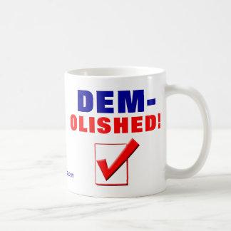 DEM-OLISHED! CLASSIC WHITE COFFEE MUG