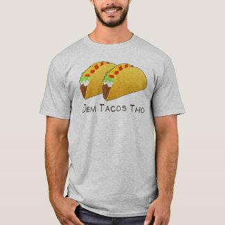 Dem Tacos Tho T-Shirt