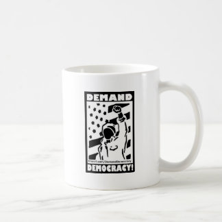 Demand Democracy Coffee Mug