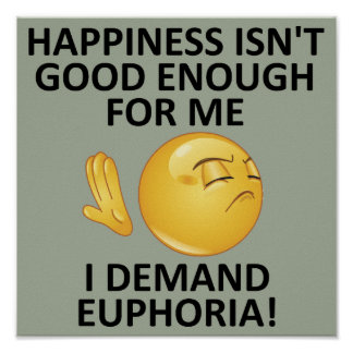Demand Euphoria Funny Poster Sign