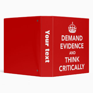 Demand Evidence and Think Critically 3 Ring Binder