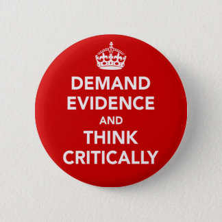 Demand Evidence and Think Critically Button