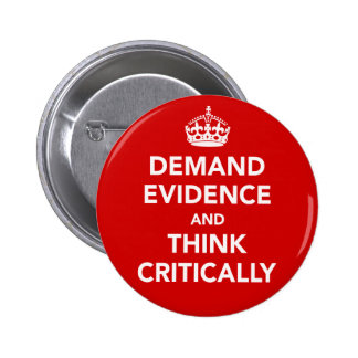 Demand Evidence and Think Critically 2 Inch Round Button