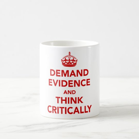 Demand Evidence and Think Critically Coffee Mug