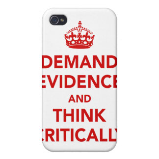 Demand Evidence and Think Critically iPhone 4 Cover