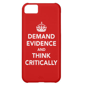 Demand Evidence and Think Critically iPhone 5C Cover