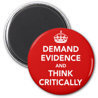 Demand Evidence and Think Critically 2 Inch Round Magnet
