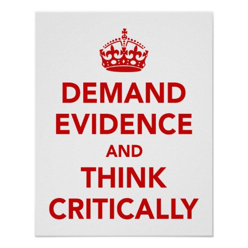 Demand Evidence and Think Critically Print