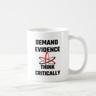 Demand Evidence Think Critically Coffee Mug