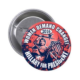 Demanda Hillary 2016 de las mujeres Pin Redondo De 2 Pulgadas