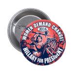 Demanda Hillary 2016 de las mujeres Pins
