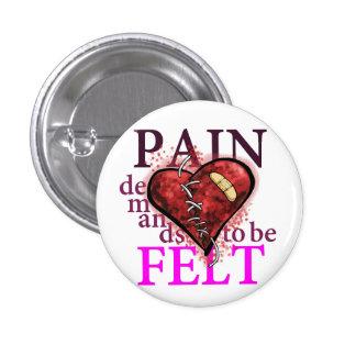 """Demandas del dolor a ser"" botón sentido de TFioS Pin Redondo De 1 Pulgada"