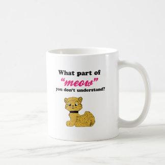 ¿Demandas del gato - qué parte de maullido Tazas De Café