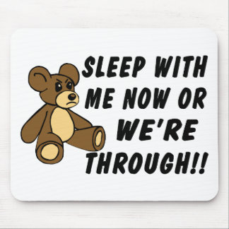 Demanding Teddy Bear Mouse Pad