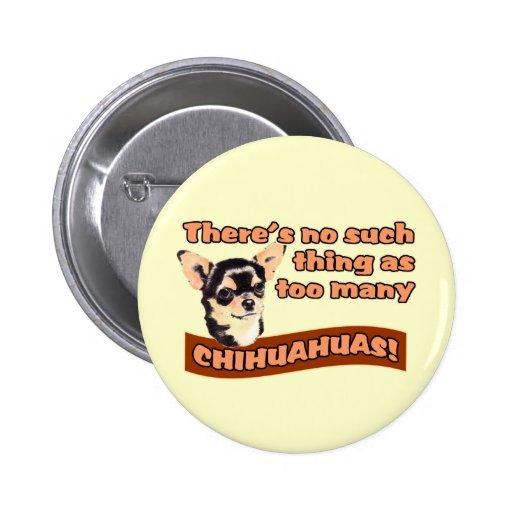 """Demasiadas chihuahuas "" Pins"