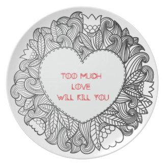 Demasiado amor le matará platos