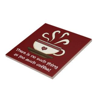 Demasiado café (personalizable) teja  ceramica