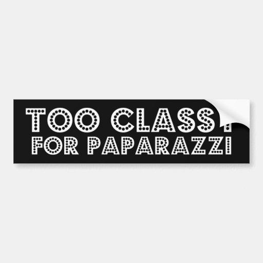 Demasiado con clase para los paparazzis etiqueta de parachoque