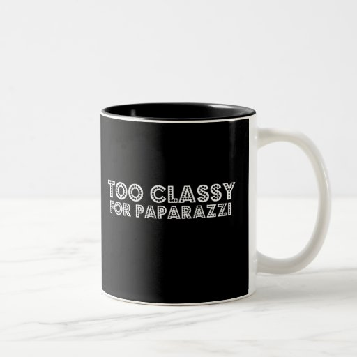 Demasiado con clase para los paparazzis taza de dos tonos