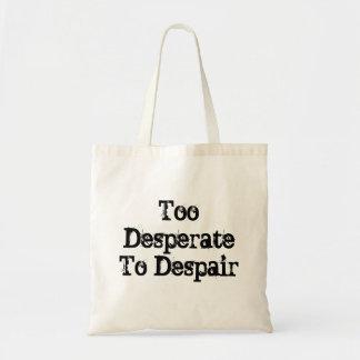 Demasiado desesperado desesperarse bolso de mano bolsas