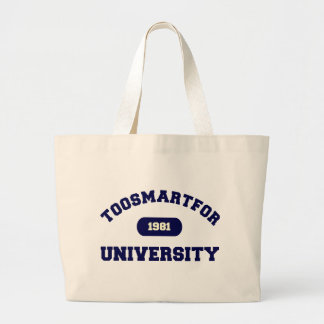 Demasiado elegante para la universidad bolsa tela grande