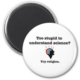 ¿Demasiado estúpido entender ciencia? Religión del Imán Redondo 5 Cm