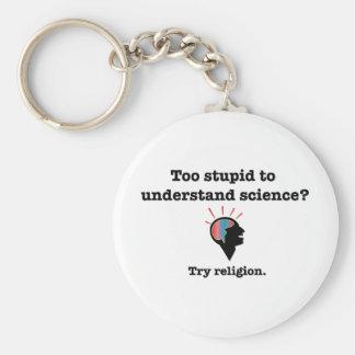 ¿Demasiado estúpido entender ciencia? Religión del Llavero Redondo Tipo Pin