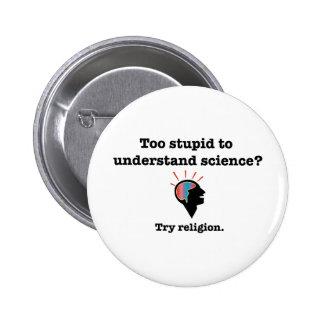 ¿Demasiado estúpido entender ciencia Religión del Pin