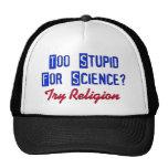 Demasiado estúpido para la ciencia gorra