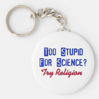 Demasiado estúpido para la ciencia llavero redondo tipo pin