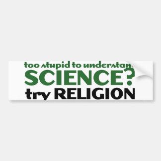 Demasiado estúpido para la ciencia pegatina para auto